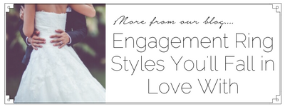Engagement Ring Styles you'll fall in love with