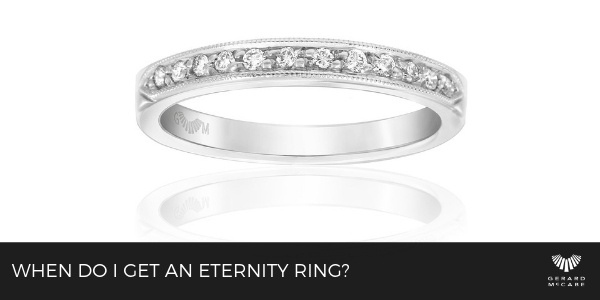 When Do I Get An Eternity Ring